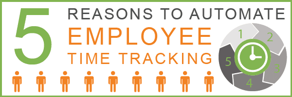 Top 5 Reasons to Automate Employee Time Tracking 01