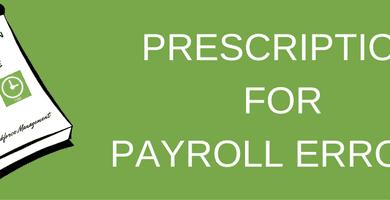Prescription for Payroll Errors