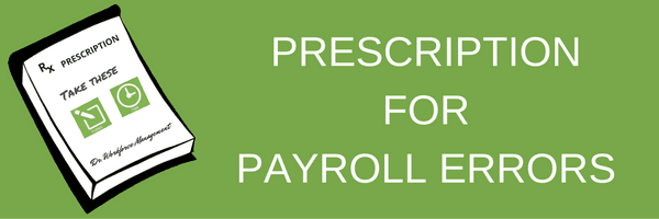 Prescription for Payroll Errors