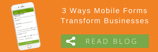 3 Ways Mobile Forms Transform Businesses