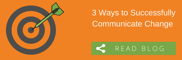 3 Ways to Communicate Change Successfully