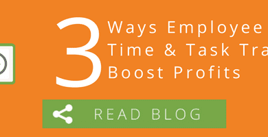 3 Reasons Employee Time and Task Tracking Boosts Profits