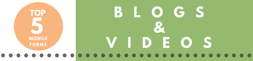 Top 5 Mobile Forms Blogs and Videos