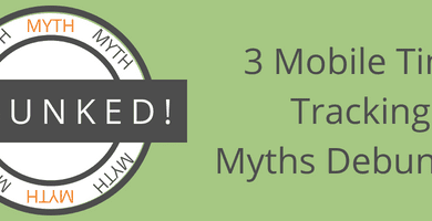 3 Employee Time Tracking Myths Debunked