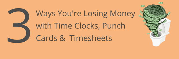 3 Ways Youre Losing Money with Time Clocks Timesheets and Punch Cards