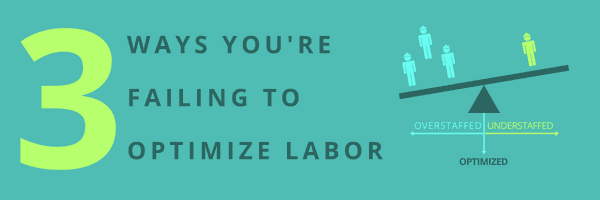 BLOG 3 Ways Ur Failing to Optimize Your Labor