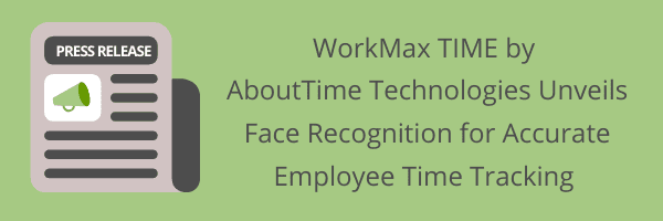 Face Recognition Employee Time Tracking Press Release