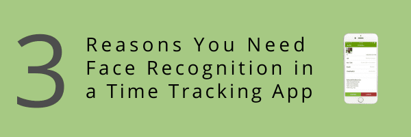 Face Recognition Reasons in a Time Tracking App