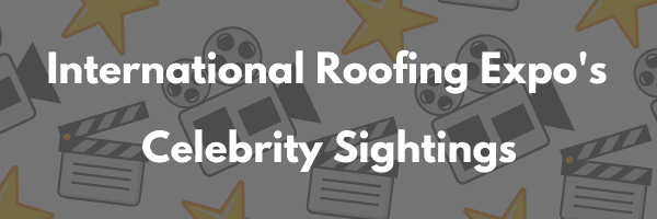 International Roofing Expo 2020 Celebrity Sightings