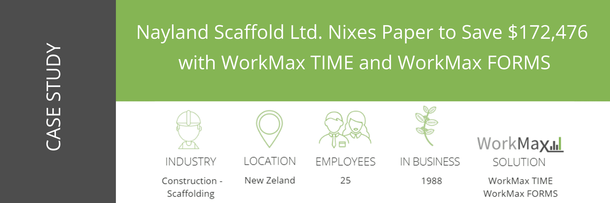 WorkMax TIME and WorkMax FORMS Nayland Scaffolding Case Study At A Glance