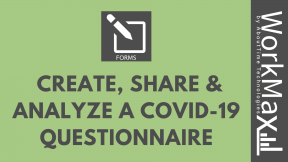 WorkMax Covid-19 Questionnaire- Create Share Analyze