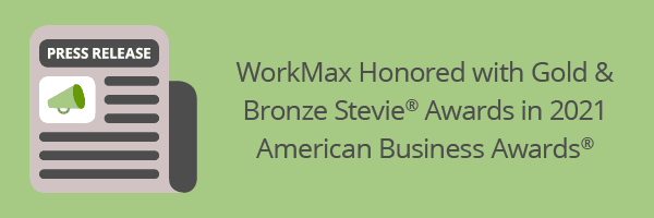 WorkMax Honored with Gold and Bronze Stevie® Awards in 2021 American Business Awards®